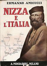 AMICUCCI: NIZZA E L'ITALIA _ MONDADORI 1939 _ Garibaldi _ trattato di Versaglia