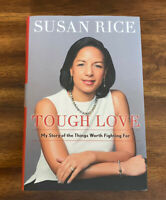 Tough Love : My Story of the Things Worth Fighting For by Susan Rice (2019, HC)