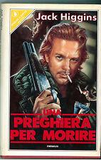 HIGGINS JACK UNA PREGHIERA PER MORIRE SPERLING & KUPFER 1987 I° ED. PANDORA 371