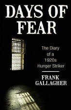 NEW Days of Fear: Diary of a 1920s Hunger Striker by Frank Gallagher