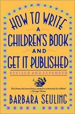 How to Write a Children's Book and Get It Published by Barbara Seuling (1992,...