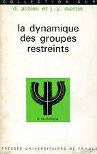 Anzieu Didier Martin Jacques-Yves LA DYNAMIQUE DES GROUPES RESTREINTS