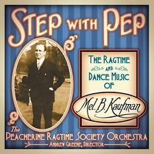 Peacherine Ragtime S - Step with Pep - Ragtime & Dance Music of Mel B. [New CD]