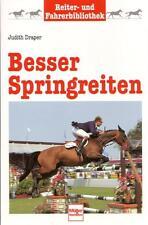 Besser Springreiten - Springausbildung von Pferd und Reiter (Judith Draper)