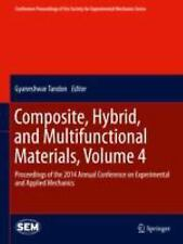 Composite, Hybrid, and Multifunctional Materials : Proceedings of the 2014 An...