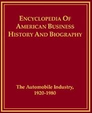 The Automobile Industry 1920-1980 (Encyclopedia of American Business H-ExLibrary