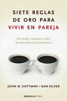 Siete reglas de oro para vivir en pareja / The Seven Principles for Making Ma...