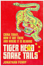 Tiger Head, Snake Tails: China Today, How it Got There and Where it is Heading,