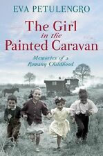 The Girl in the Painted Caravan: Memories of a Romany Childhood,Eva Petulengro