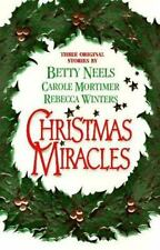 Christmas Miracles by Betty Neels; Carole Mortimer; Rebecca Winters