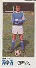 N°057 PIERRINO LATTUADA URUGUAY GIRONDINS BORDEAUX STICKER PANINI FOOTBALL 1977