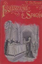 STORIA DELLA TREMENDA INQUISIZIONE DI SPAGNA di V De Fereal 1914 Adriano Salani