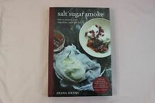 New Diana Henry Salt Sugar Smoke How to Preserve Fruit, Vegetables, Meat & Fish