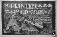 PUBLICITÉ 1913 AU PRINTEMPS TAPIS D'ORIENT ANCIENS & MODERNES - ADVERTISING