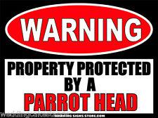 Parrot Head Warning Sign Sticker Decal DZ WS348