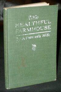 Helen Dodd THE HEALTHFUL FARMHOUSE 1911 Illust'd 2nd Ed
