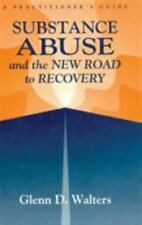 Substance Abuse and the New Road to Recovery : A Practitioner's Guide by...