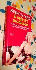 """""""IL SOFA' DEL PRODUTTORE"""" SELWYN FORD,MONDADORI 1991 1°ED-CINEMA MARILYN"""