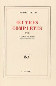 Oeuvres completes, tome 18 Antonin Artaud Editions Gallimard 0 Blanche Francais