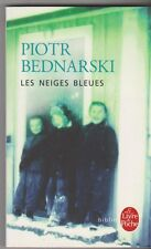 Les neiges bleues  - Piotr Bednarski. poche . TB état .01/12