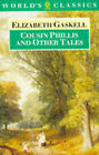 THE WORLD'S CLASSICS: COUSIN PHILLIS AND OTHER TALES., Gaskell, Elizabeth (edit