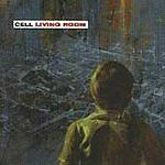 Living Room by Cell (CD, Dec-2006, Universal Distribution)
