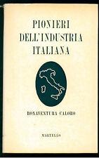 CALORO BONAVENTURA PIONIERI DELL'INDUSTRIA ITALIANA MARTELLO 1968