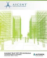 Revit 2017 Architecture Conceptual Design & Visualization - Metric Units : Au...