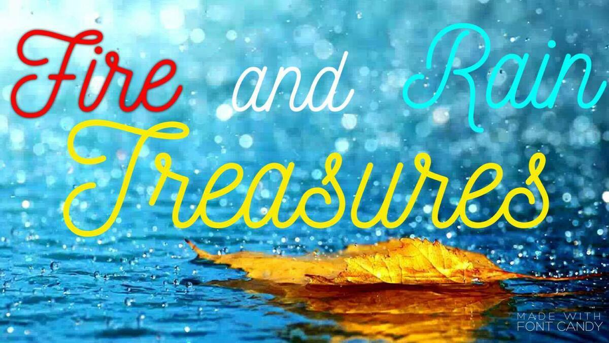 Fire and Rain Treasures