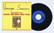 45 RPM SP TEST PRESSING VERONIQUE SANSON CHANSON SUR UNE DROLE DE VIE(1972)