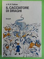 TOLKIEN*IL CACCIATORE DI DRAGHI - EINAUDI 1989