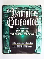 The Vampire Companion : The Official Guide to Anne Rice's the Vampire Chronicles