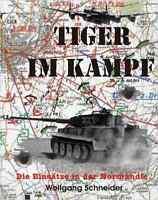 TIGER IM KAMPF - Die Einsätze in der Normandie (Wolfgang Schneider)