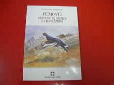 PIER PAOLO MUSSA/GIOVANNI BOANO-PIEMONTE-GESTIONE FAUNISTICA E LEGISLAZIONE-1990