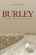 Kentucky Remembered an Oral History: Burley : Kentucky Tobacco in a New...