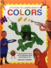 It's Fun to Learn about Colors : A Busy Picture Book Full of Fabulous Facts a...