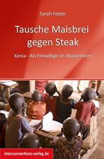 Tausche Maisbrei gegen Steak von Sarah Fester (2015, Kunststoffeinband)