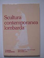 SCULTURA CONTEMPORANEA LOMBARDA - 1992 - Ed. Lumini