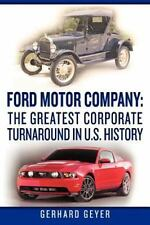 Ford Motor Company: the Greatest Corporate Turnaround in U. S. History by...
