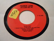 FRANKIE LAINE,  LIVE ALONG WITH ME ,45 VINYL RARE UNRELEASED  PROMO,plays ex+