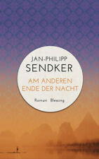 Am anderen Ende der Nacht (Die China-Trilogie 3). Roman - Jan-Philipp Sendker [G