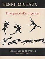 Henri michaux. emergences-resurgences. les sentiers de la creation. reedition