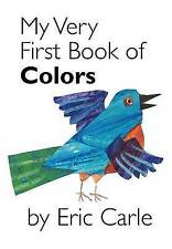 MY VERY FIRST BOOK OF COLOURS by Eric Carle (Board book, 2005) LIKE NEW
