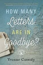 Excellent, How Many Letters Are In Goodbye?, Cassidy, Yvonne, Book