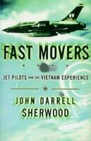 Fast Movers by John D. Sherwood (2000) (USAF and US Navy Air War Over Vietnam)