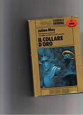 """Julian May """"Il collare d'oro""""COSMO NORD ORO 1° EDIZIONE 1986."""