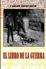 El Libro de la Guerra by Carlos Lopez Dzur (2013, Paperback)