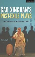 Gao Xingjian's Post-Exile Plays: Transnationalism and Postdramatic Theatre by...