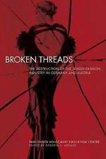 Broken Threads: The Destruction of the Jewish Fashion Industry in Germany and Au
