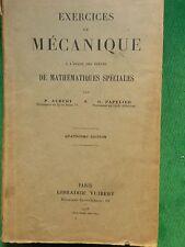 EXERCICES DE MECANIQUE MATHEMATIQUES SPECIALES P AUBERT G PAPELIER  1926 PREPAS